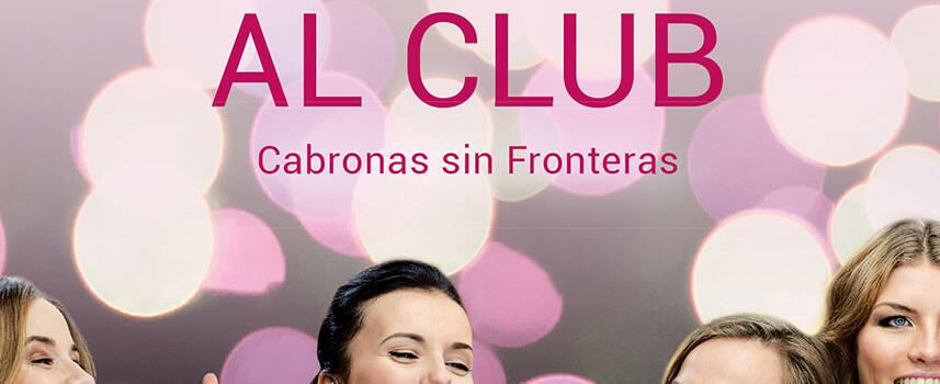 Bienvenida al club. Cabronas sin Fronteras