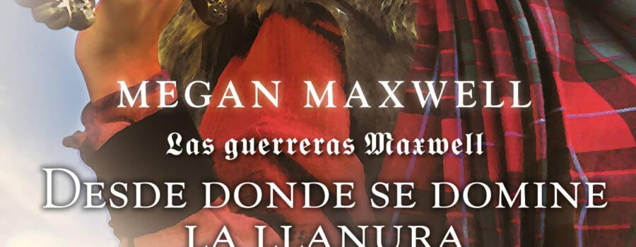 Las guerreras Maxwell 2. Desde donde se domine la llanura